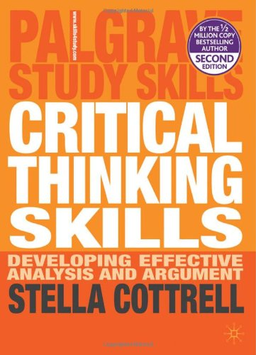 Critical Thinking Skills Developing Effective Analysis and Argument 2nd 2011 (Revised) edition cover
