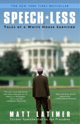 Speech-Less Tales of a White House Survivor N/A edition cover