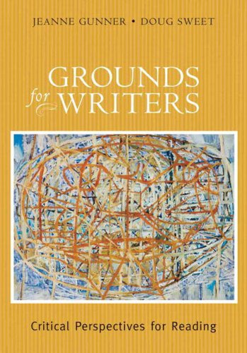 Grounds for Writers Critical Perspectives for Reading  2008 edition cover