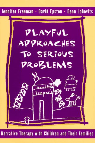 Playful Approaches to Serious Problems Narrative Therapy with Children and Their Families  1997 edition cover