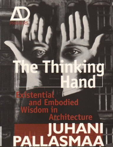 Thinking Hand Existential and Embodied Wisdom in Architecture  2009 edition cover