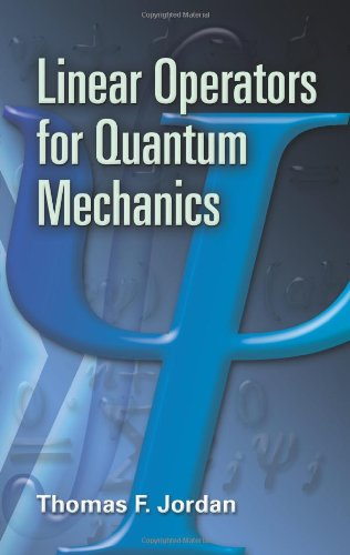 Linear Operators for Quantum Mechanics   2007 9780486453293 Front Cover