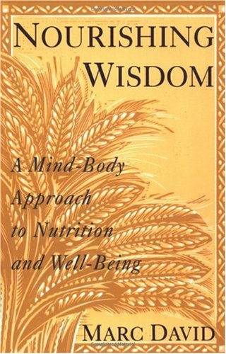 Nourishing Wisdom A Mind-Body Approach to Nutrition and Well-Being N/A edition cover