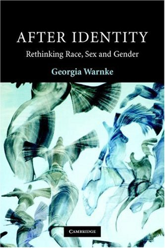 After Identity Rethinking Race, Sex, and Gender  2007 9780521709293 Front Cover
