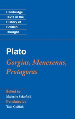 Plato Gorgias, Menexenus, Protagoras  2009 9780521837293 Front Cover