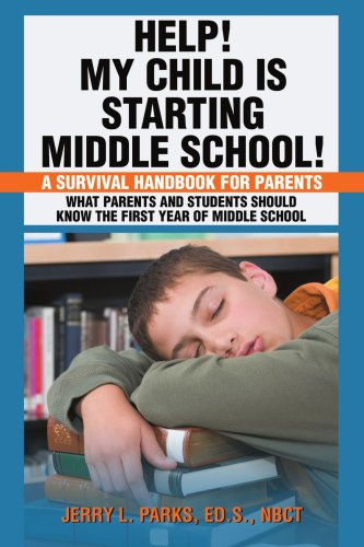 Help! My Child Is Starting Middle School! A Survival Handbook for Parents N/A 9780595465293 Front Cover