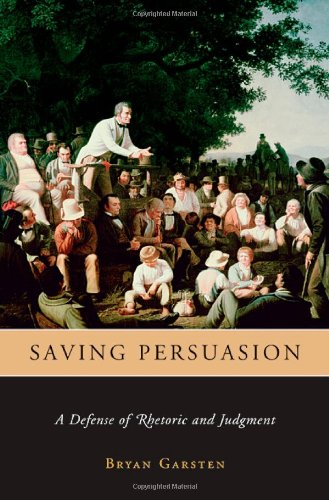 Saving Persuasion A Defense of Rhetoric and Judgment  2006 edition cover