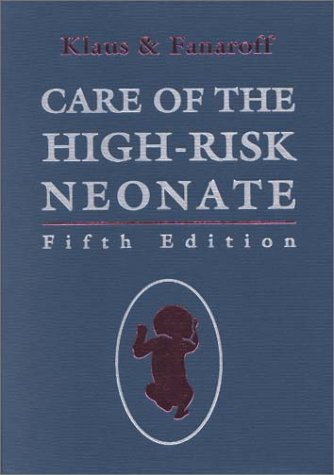 Care of the High-Risk Neonate  5th 2001 (Revised) 9780721677293 Front Cover
