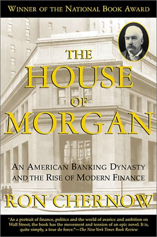 House of Morgan An American Banking Dynasty and the Rise of Modern Finance N/A edition cover
