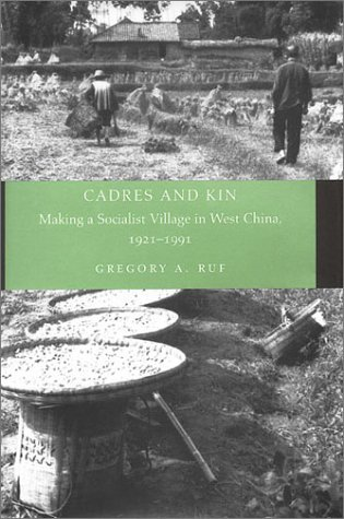 Cadres and Kin Making a Socialist Village in West China, 1921-1991  2001 edition cover