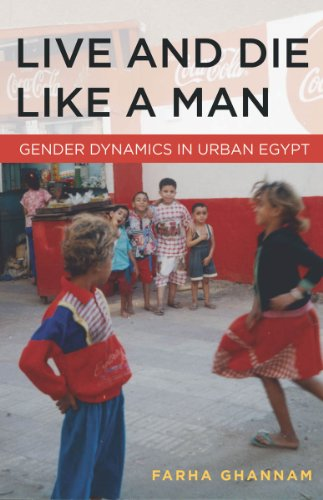 Live and Die Like a Man Gender Dynamics in Urban Egypt  2013 edition cover