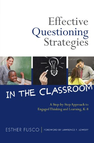Effective Questioning Strategies in the Classroom A Step-by-Step Approach to Engaged Thinking and Learning, K-8  2012 edition cover