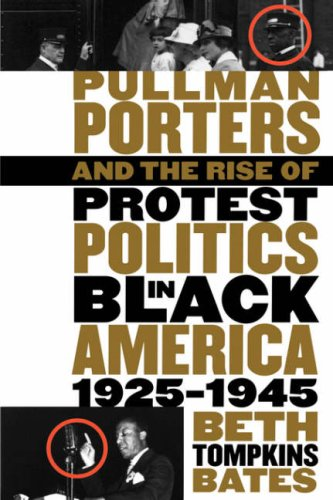 Pullman Porters and the Rise of Protest Politics in Black America, 1925-1945   2001 edition cover