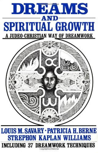 Dreams and Spiritual Growth A Christian Approach to Dreamwork N/A edition cover