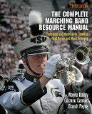 Complete Marching Band Resource Manual Techniques and Materials for Teaching, Drill Design, and Music Arranging 3rd 2015 edition cover