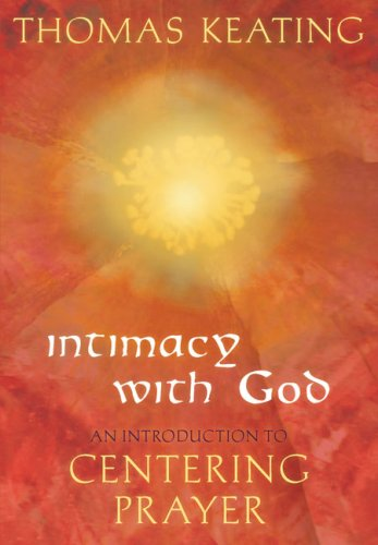 Intimacy with God An Introduction to Centering Prayer 3rd edition cover