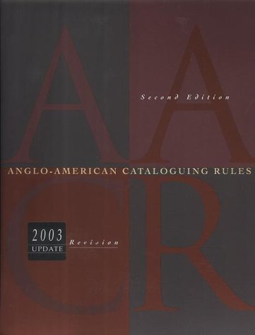 Anglo-American Cataloguing Rules  2nd 2002 9780838935293 Front Cover