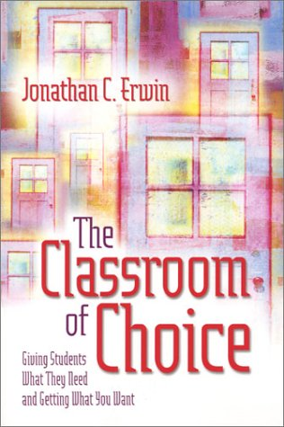 Classroom of Choice Giving Students What They Need and Getting What You Want  2004 edition cover