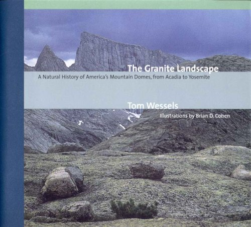 Granite Landscape A Natural History of Americas Mountain Domes from Acadia to Yosem  2001 9780881504293 Front Cover