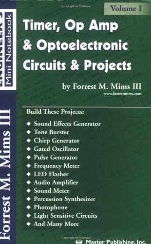 Timer, Op Amp, and Optoelectronic Circuits and Projects : Forrest Mims Engineer's Mini Notebook Vol. 1 1st 2000 edition cover