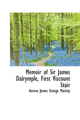 Memoir of Sir James Dalrymple, First Viscount Stair N/A 9781103098293 Front Cover