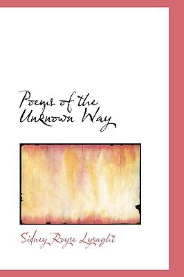 Poems of the Unknown Way  N/A 9781110704293 Front Cover