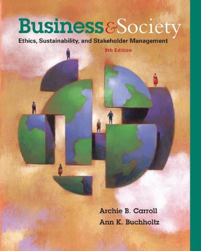 Business and Society: Ethics, Sustainability, and Stakeholder Management  2014 9781285734293 Front Cover