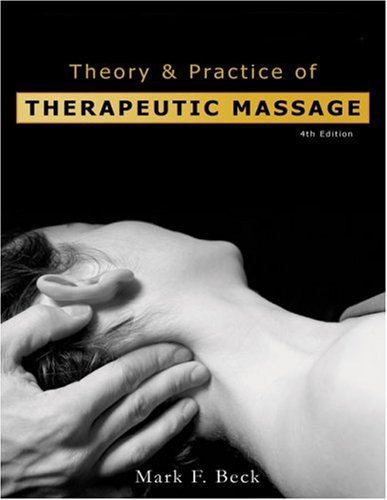 Theory and Practice of Therapeutic Massage  4th 2006 (Revised) 9781401880293 Front Cover