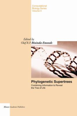 Phylogenetic Supertrees Combining Information to Reveal the Tree of Life  2004 9781402023293 Front Cover