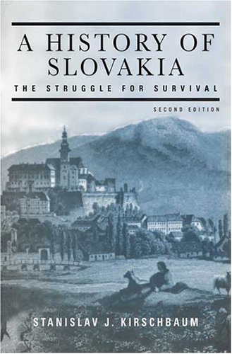 History of Slovakia The Struggle for Survival 2nd 2005 (Revised) edition cover