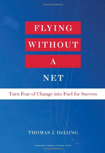 Flying Without a Net Turn Fear of Change into Fuel for Success  2011 edition cover