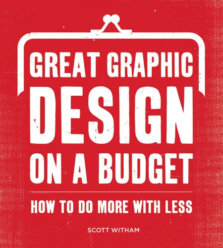 Great Graphic Design on a Budget How to Do More with Less  2010 edition cover