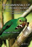 Fundamentals of Ecotoxicology: The Science of Pollution  2014 edition cover