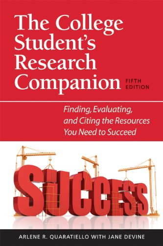 College Student's Research Companion Finding, Evaluating, and Citing the Resources You Need to Succeed 5th 2011 9781555707293 Front Cover