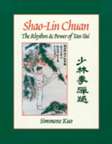 Shao-Lin Chuan The Rhythm and Power of Tan-Tui  1996 9781556432293 Front Cover