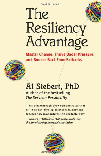 Resiliency Advantage Master Change, Thrive under Pressure, and Bounce Back from Setbacks  2005 edition cover