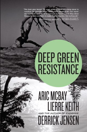 Deep Green Resistance Strategy to Save the Planet  2011 edition cover
