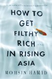 How to Get Filthy Rich in Rising Asia  N/A edition cover