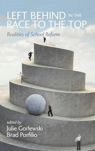 Left Behind in the Race to the Top: Realities of School Reform  2013 edition cover