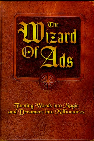 Wizard of Ads Turning Words into Magic and Dreamers into Millionaires N/A 9781885167293 Front Cover