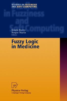 Fuzzy Logic in Medicine   2002 9783790814293 Front Cover