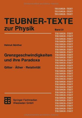 Grenzgeschwindigkeiten Und Ihre Paradoxa: Gitter · Äther · Relativität  1996 9783815430293 Front Cover