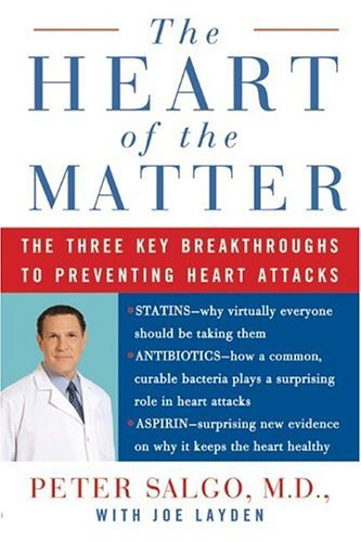 Heart of the Matter The Three Key Breakthroughs to Preventing Heart Attacks  2005 9780060544294 Front Cover