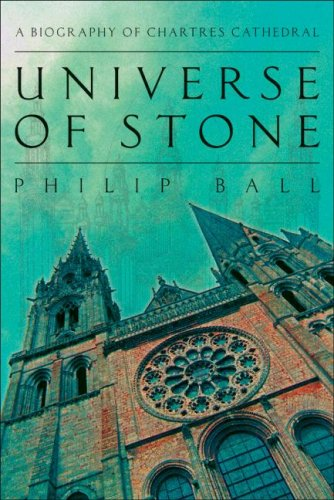 Universe of Stone A Biography of Chartres Cathedral  2008 9780061154294 Front Cover