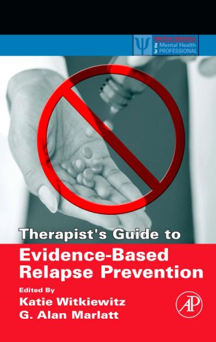 Therapist's Guide to Evidence-Based Relapse Prevention   2007 9780123694294 Front Cover