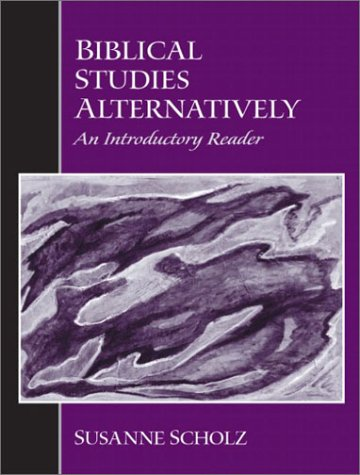 Biblical Studies Alternatively An Introductory Reader  2003 9780130454294 Front Cover