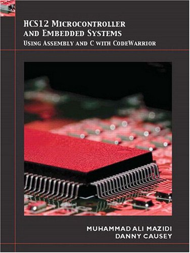 HCS12 Microcontrollers and Embedded Systems   2009 edition cover