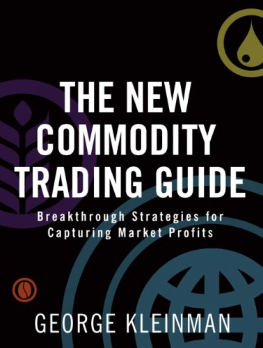 New Commodity Trading Guide Breakthrough Strategies for Capturing Market Profits  2009 9780137145294 Front Cover