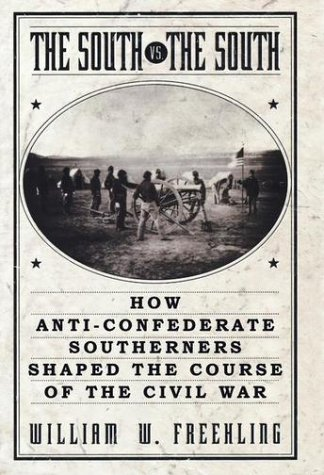South vs. the South How Anti-Confederate Southerners Shaped the Course of the Civil War  2002 edition cover