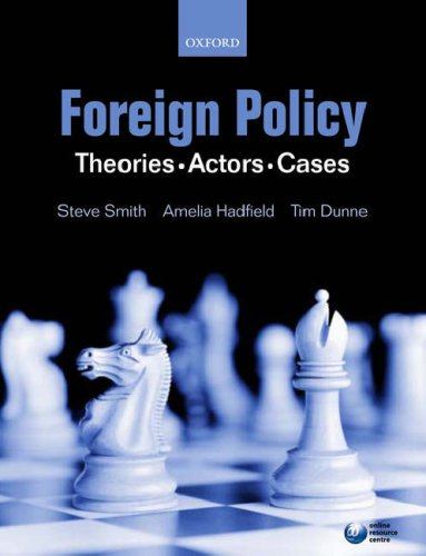 Foreign Policy Theories, Actors, Cases  2007 9780199215294 Front Cover